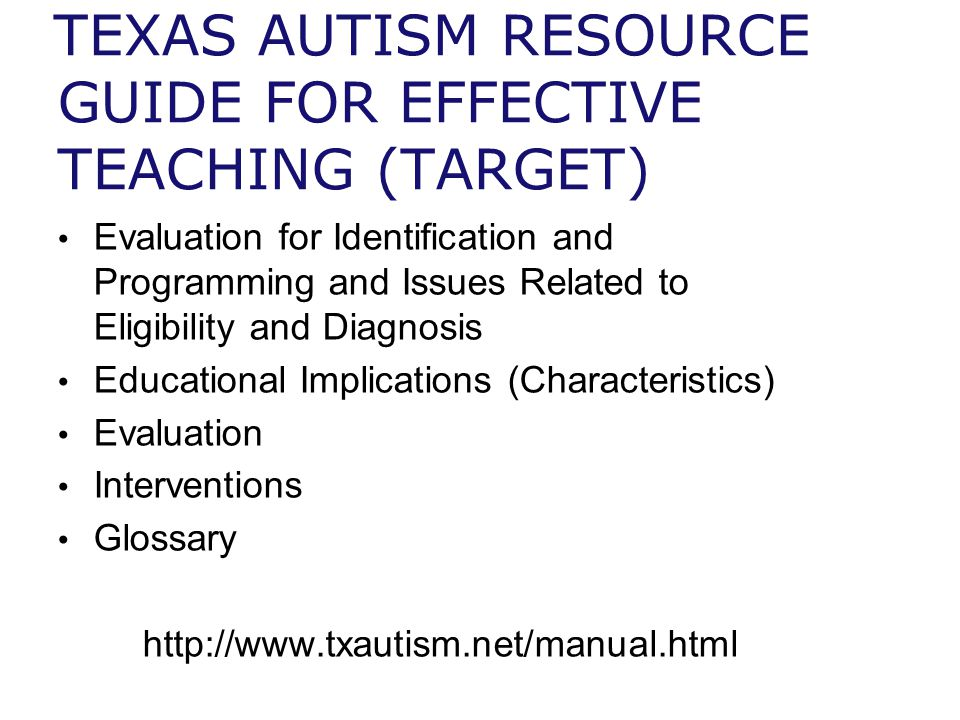 TEXAS AUTISM RESOURCE GUIDE FOR EFFECTIVE TEACHING (TARGET)