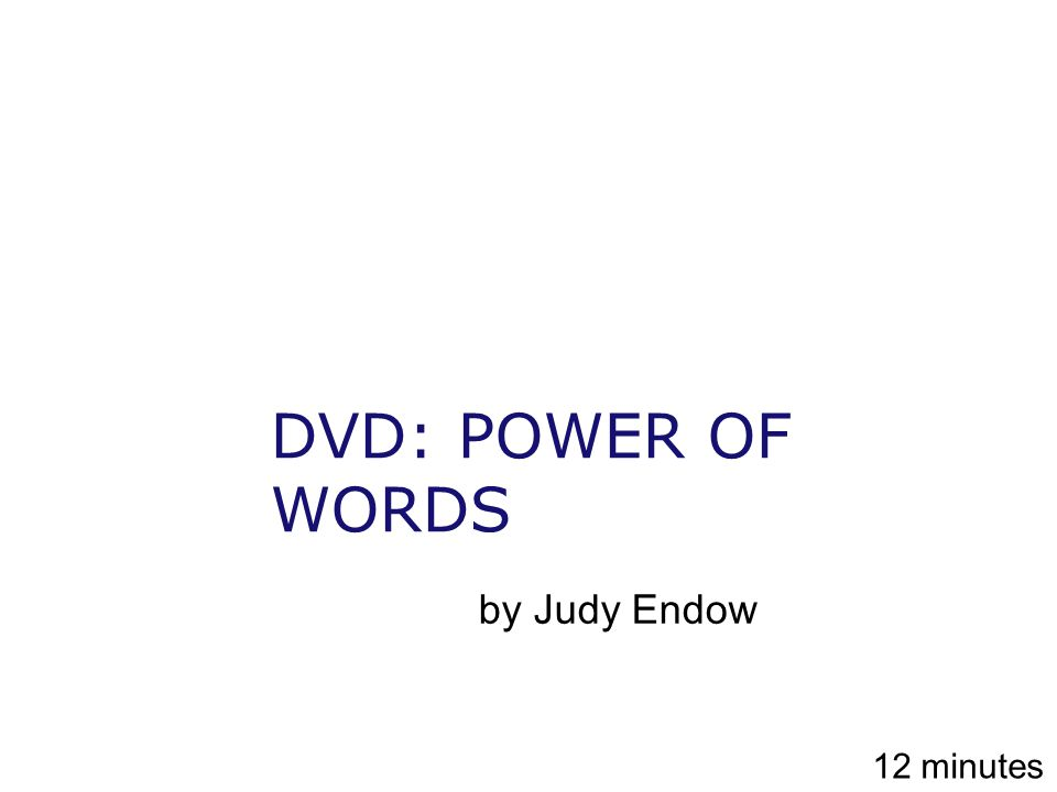 DVD: POWER OF WORDS by Judy Endow 12 minutes