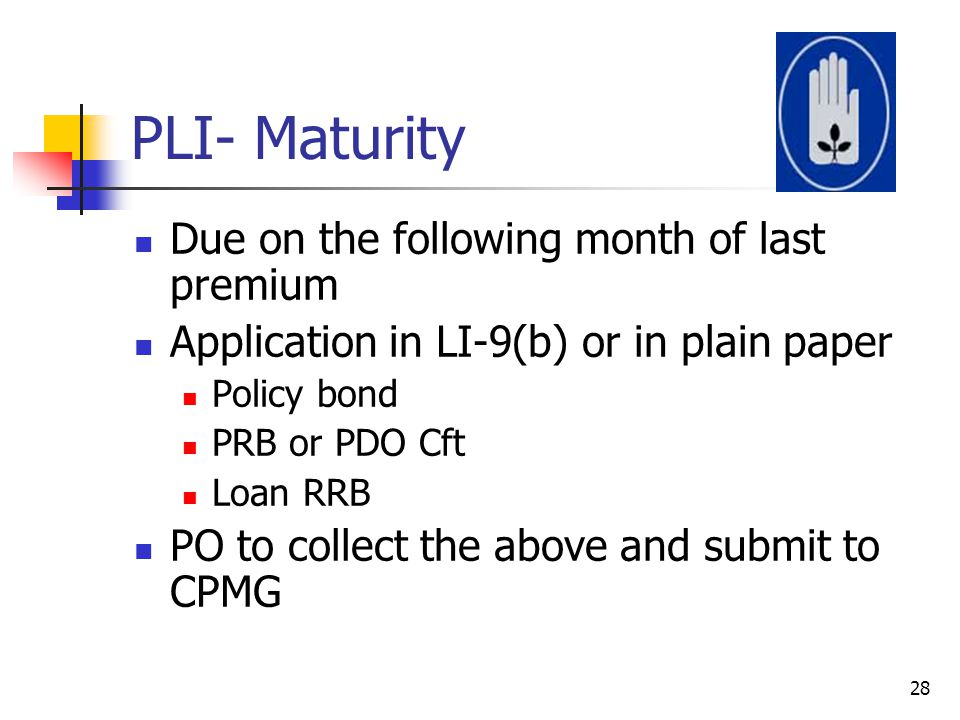 PLI- Maturity Due on the following month of last premium