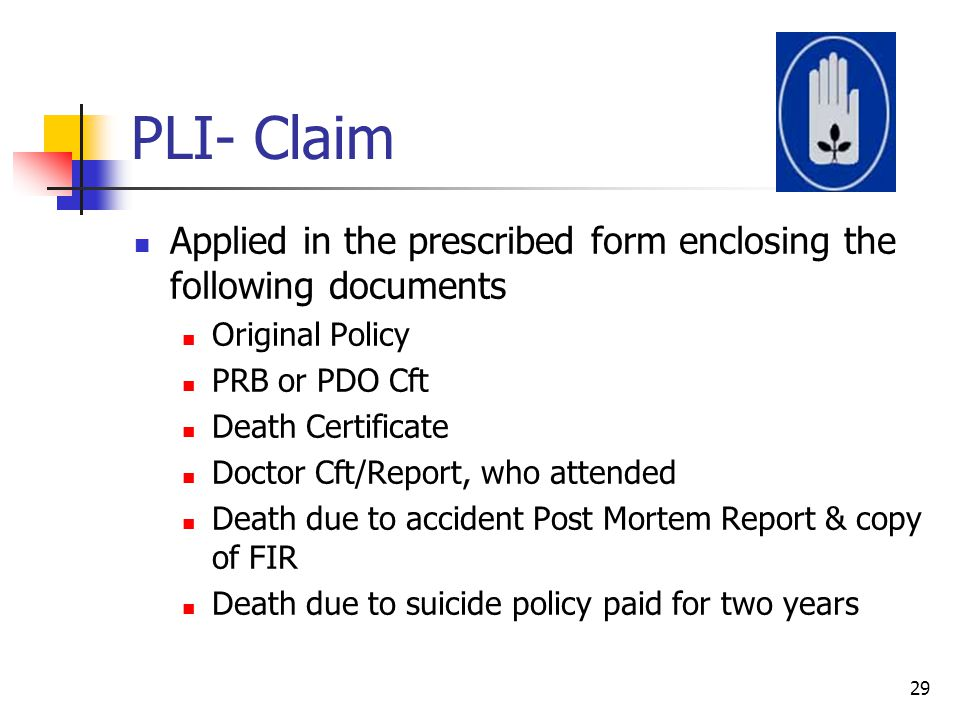 PLI- Claim Applied in the prescribed form enclosing the following documents. Original Policy. PRB or PDO Cft.