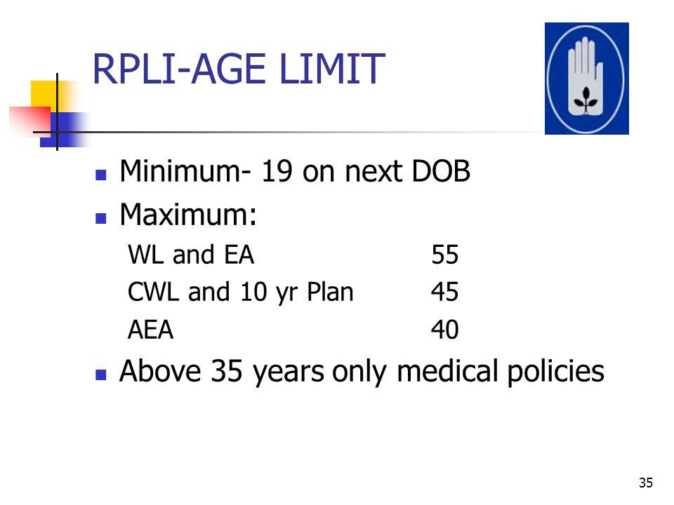 RPLI-AGE LIMIT Minimum- 19 on next DOB Maximum: