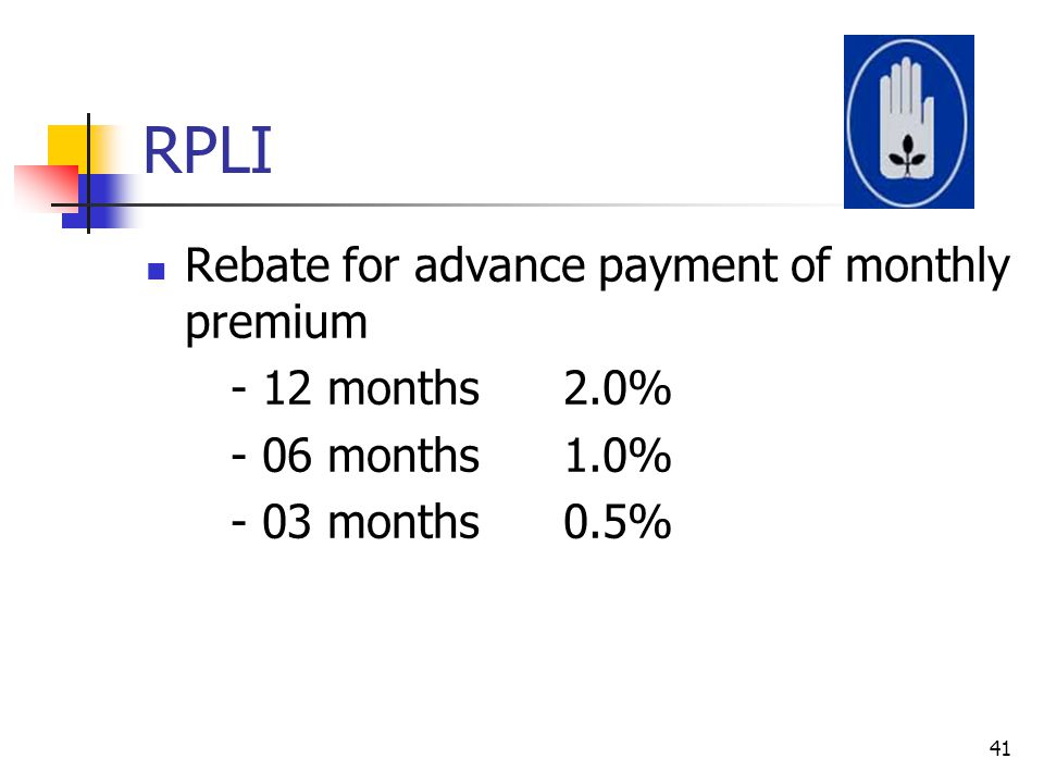 RPLI Rebate for advance payment of monthly premium - 12 months 2.0%