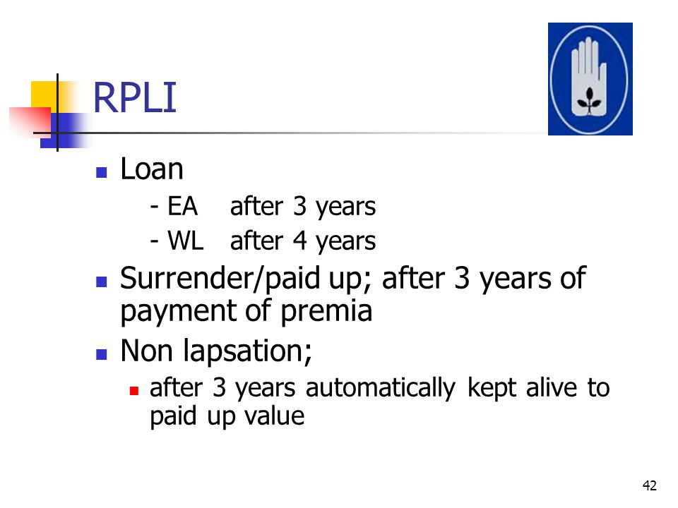 RPLI Loan Surrender/paid up; after 3 years of payment of premia