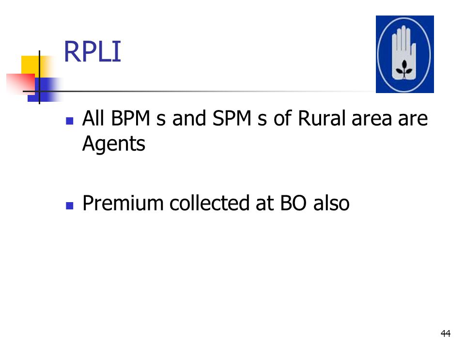 RPLI All BPM s and SPM s of Rural area are Agents