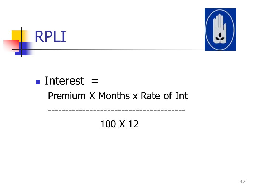 RPLI Interest = Premium X Months x Rate of Int