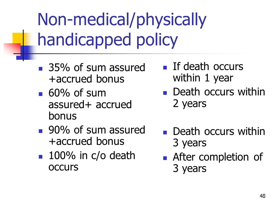Non-medical/physically handicapped policy
