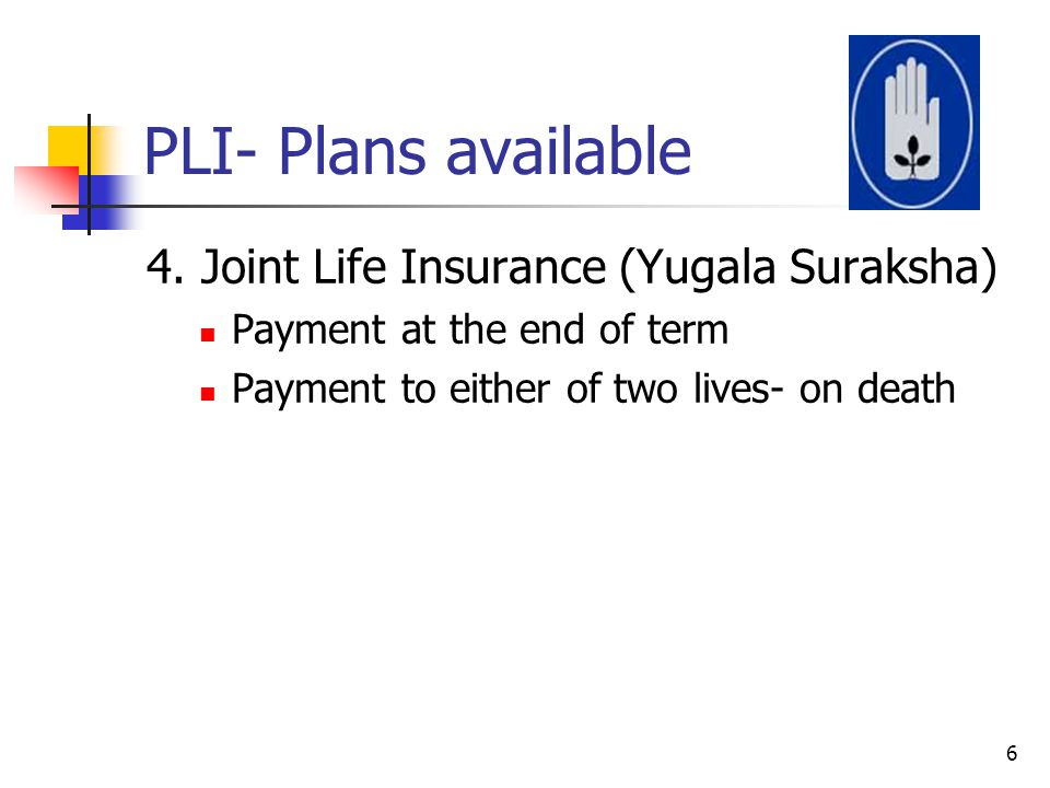 PLI- Plans available 4. Joint Life Insurance (Yugala Suraksha)