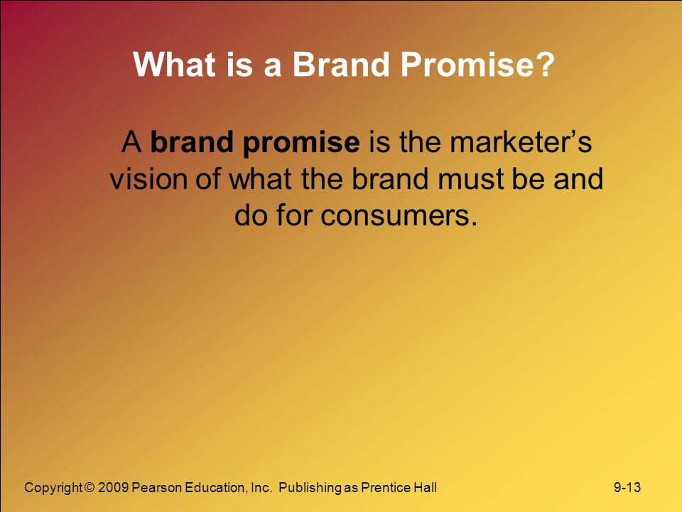 What is a Brand Promise A brand promise is the marketer's vision of what the brand must be and do for consumers.