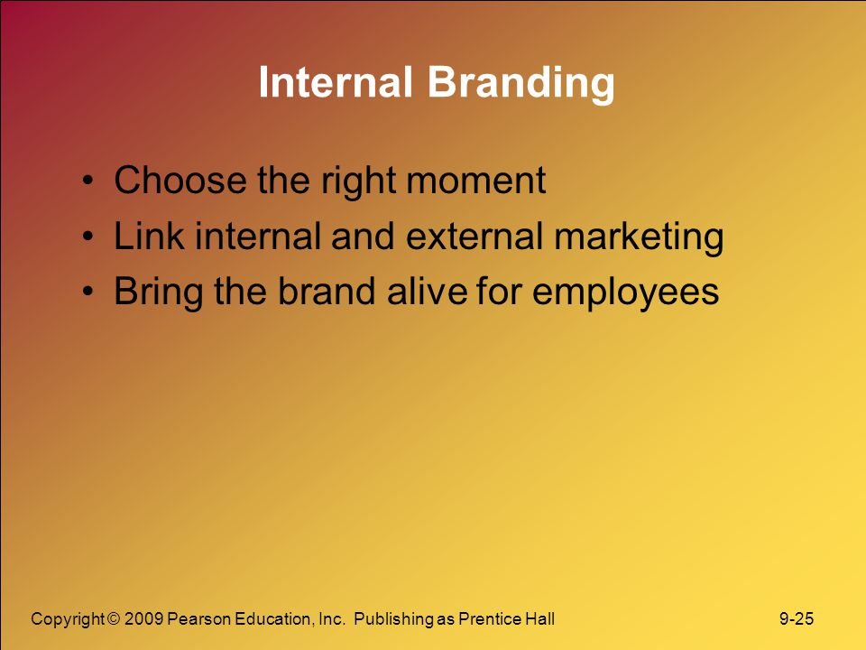 Internal Branding Choose the right moment