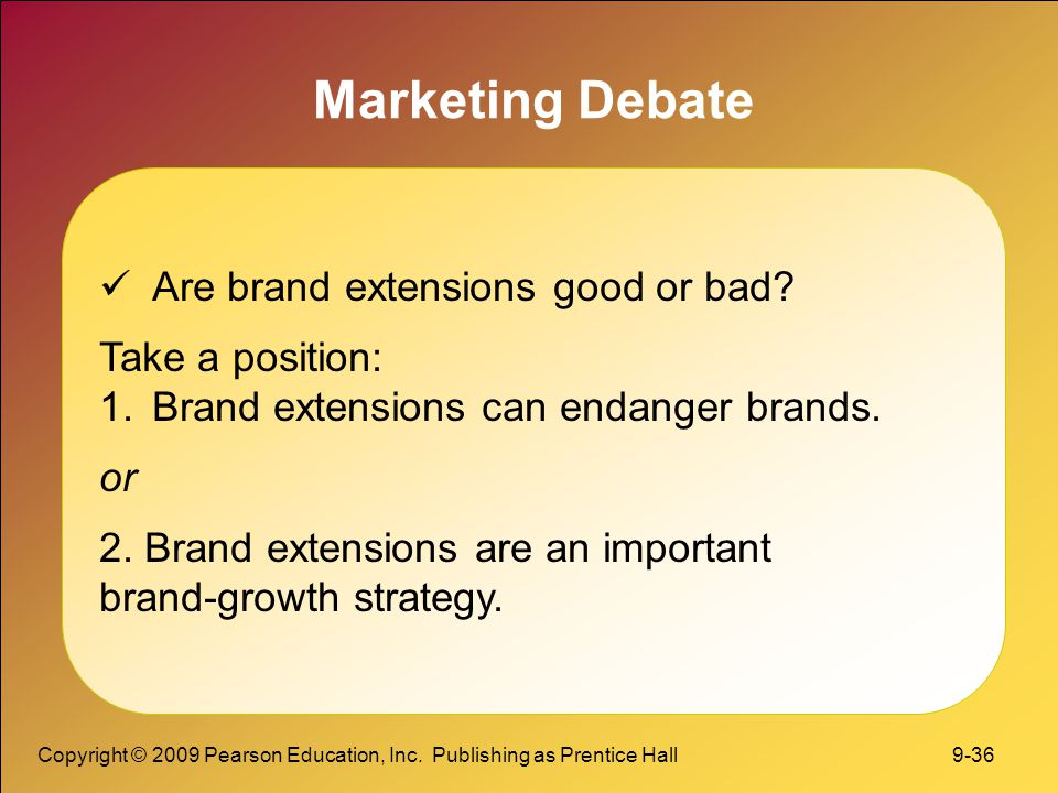 Marketing Debate Are brand extensions good or bad Take a position: