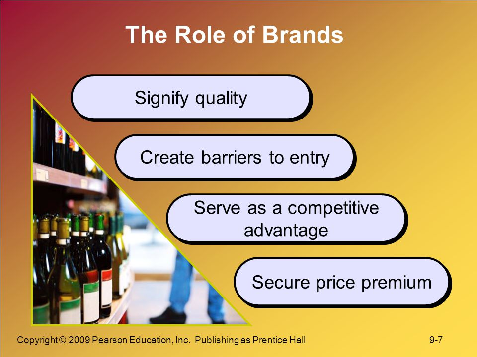 The Role of Brands Signify quality Create barriers to entry