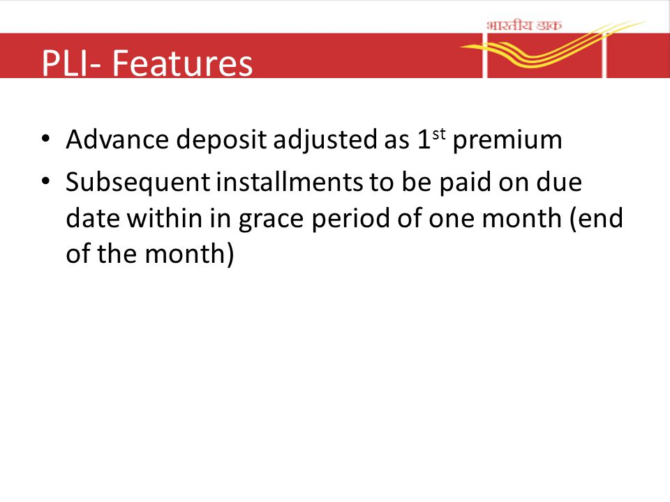 PLI- Features Advance deposit adjusted as 1st premium