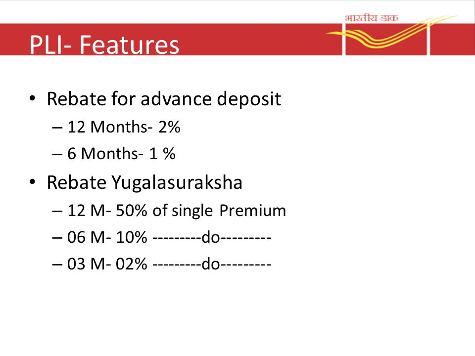 PLI- Features Rebate for advance deposit Rebate Yugalasuraksha