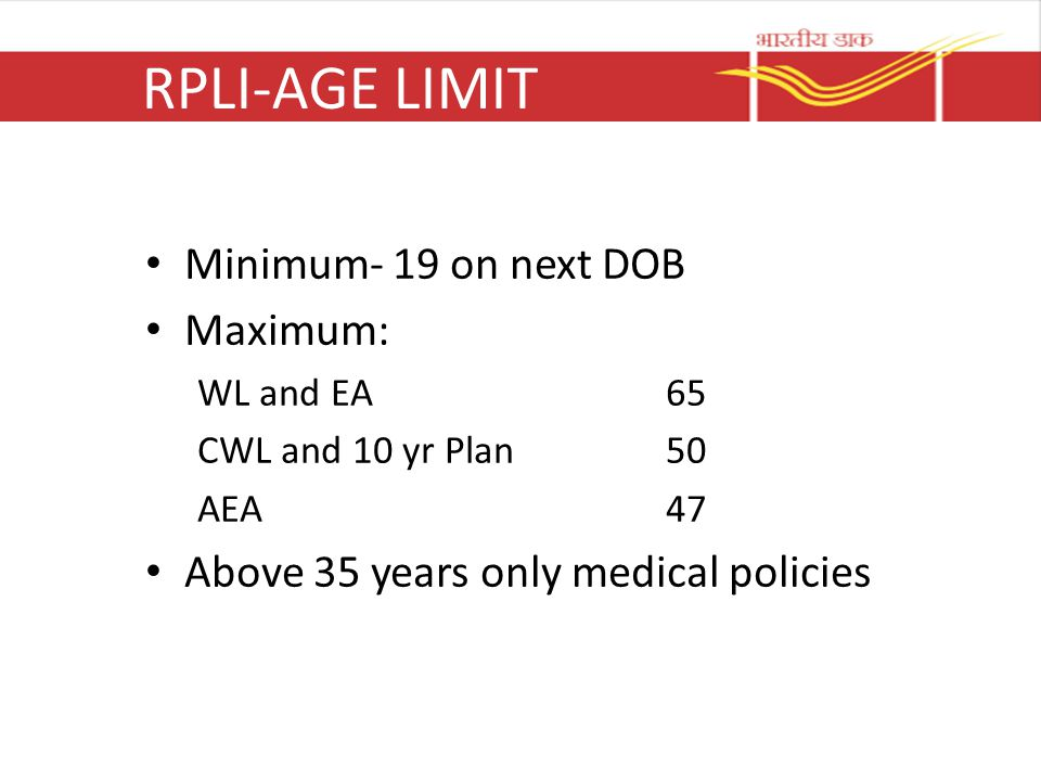 RPLI-AGE LIMIT Minimum- 19 on next DOB Maximum: