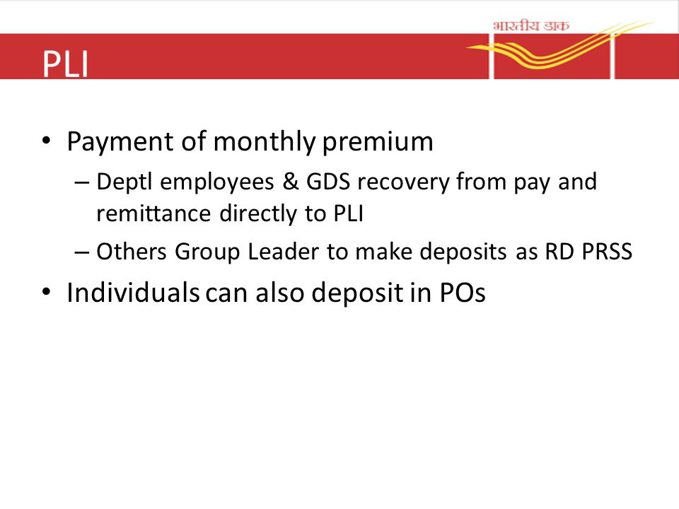 PLI Payment of monthly premium Individuals can also deposit in POs