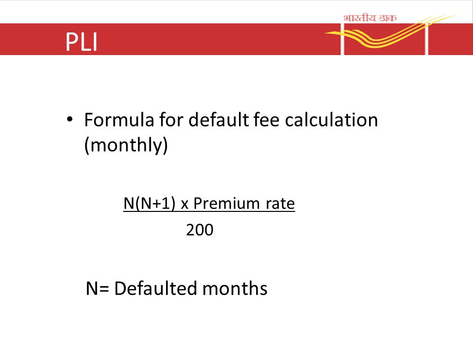 PLI Formula for default fee calculation (monthly) N= Defaulted months