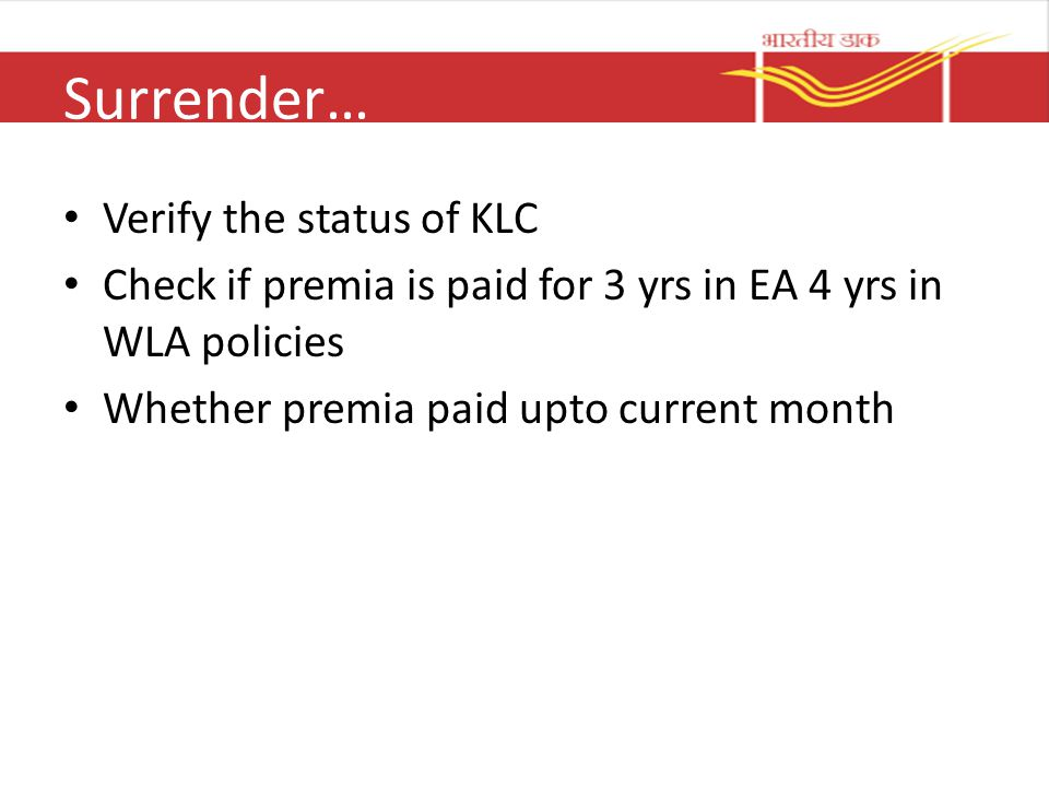 Surrender… Verify the status of KLC