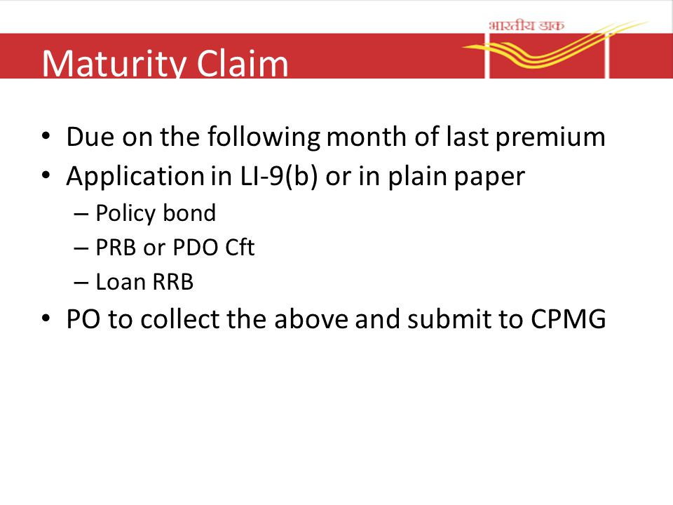 Maturity Claim Due on the following month of last premium