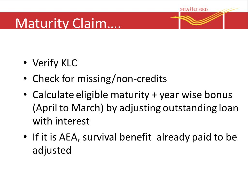 Maturity Claim…. Verify KLC Check for missing/non-credits