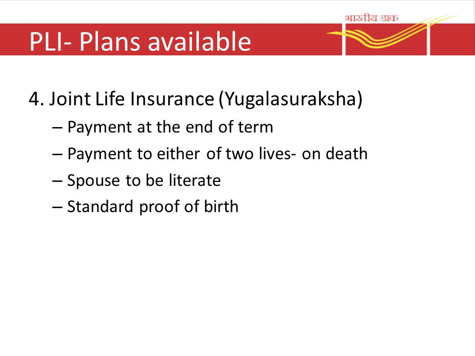 PLI- Plans available 4. Joint Life Insurance (Yugalasuraksha)