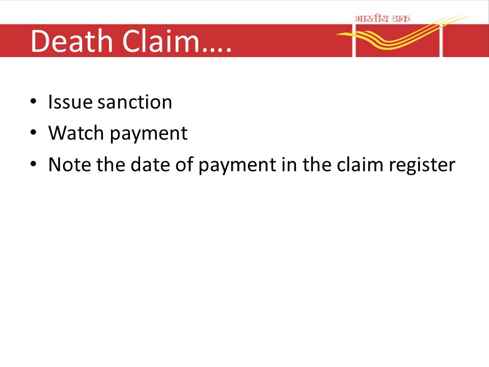 Death Claim…. Issue sanction Watch payment