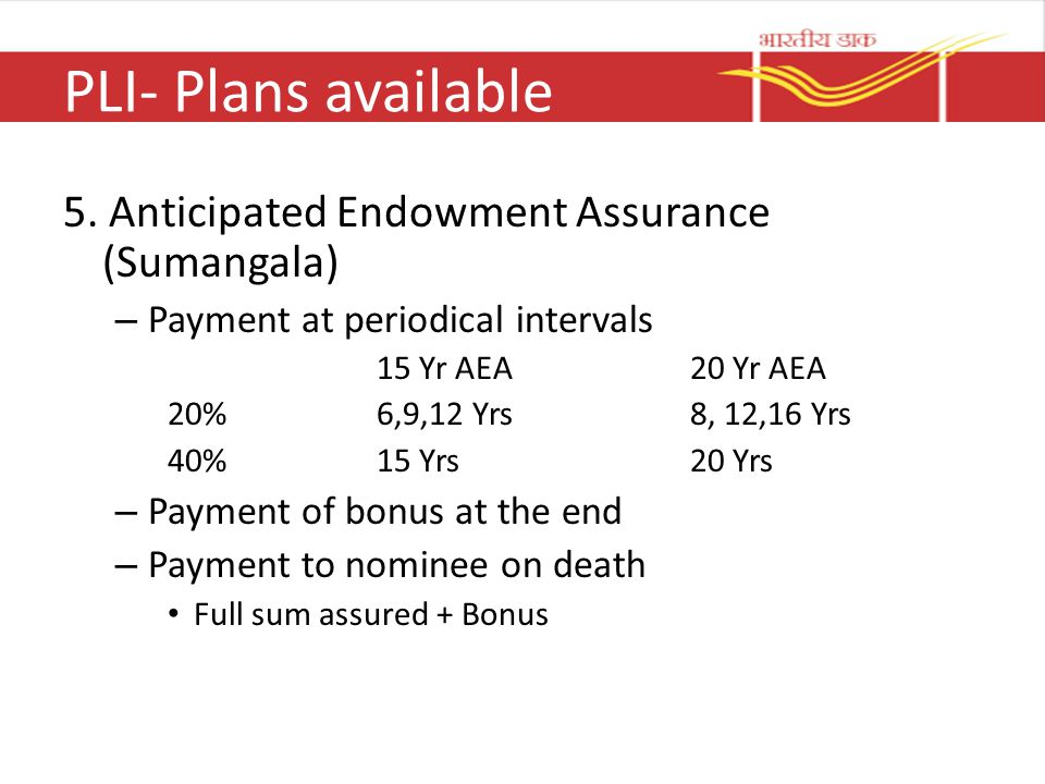 PLI- Plans available 5. Anticipated Endowment Assurance (Sumangala)