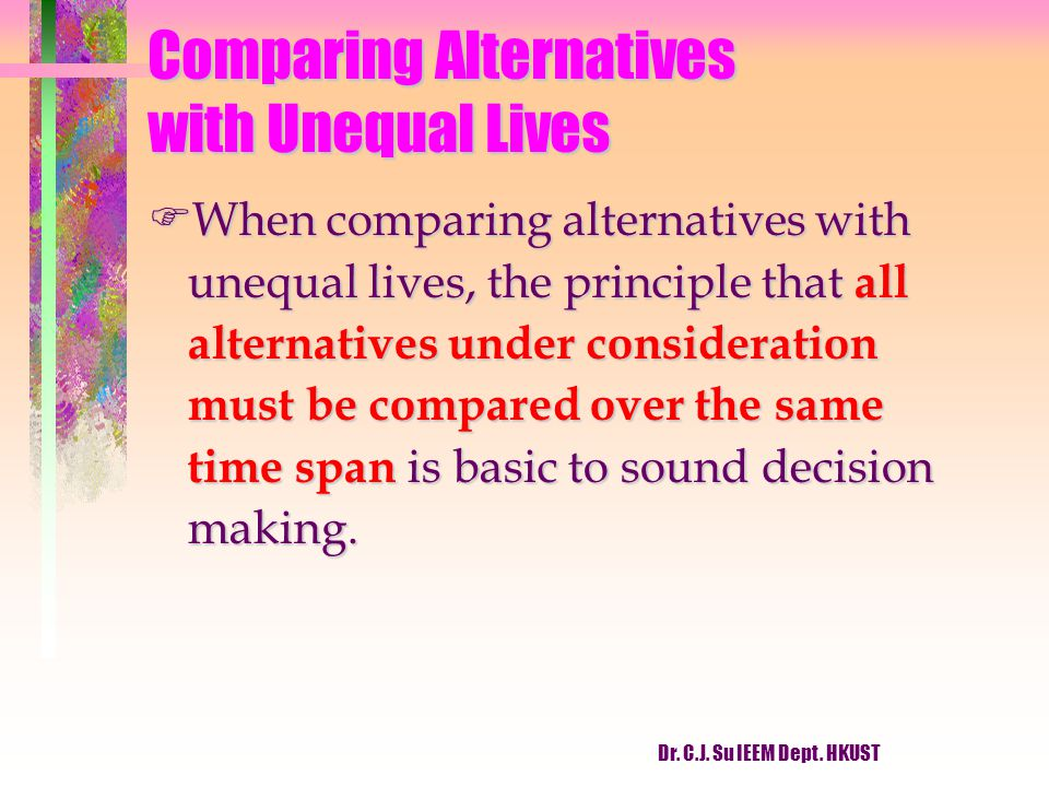 Comparing Alternatives with Unequal Lives