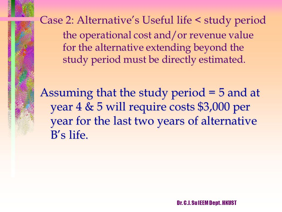 Case 2: Alternative's Useful life < study period