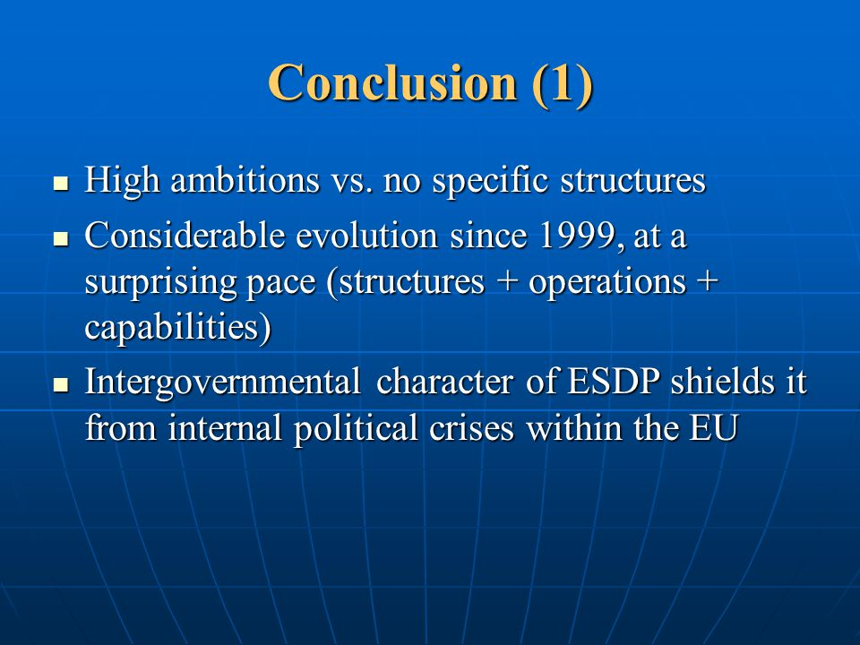 Conclusion (1) High ambitions vs. no specific structures