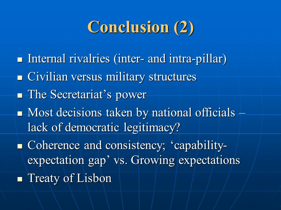 Conclusion (2) Internal rivalries (inter- and intra-pillar)