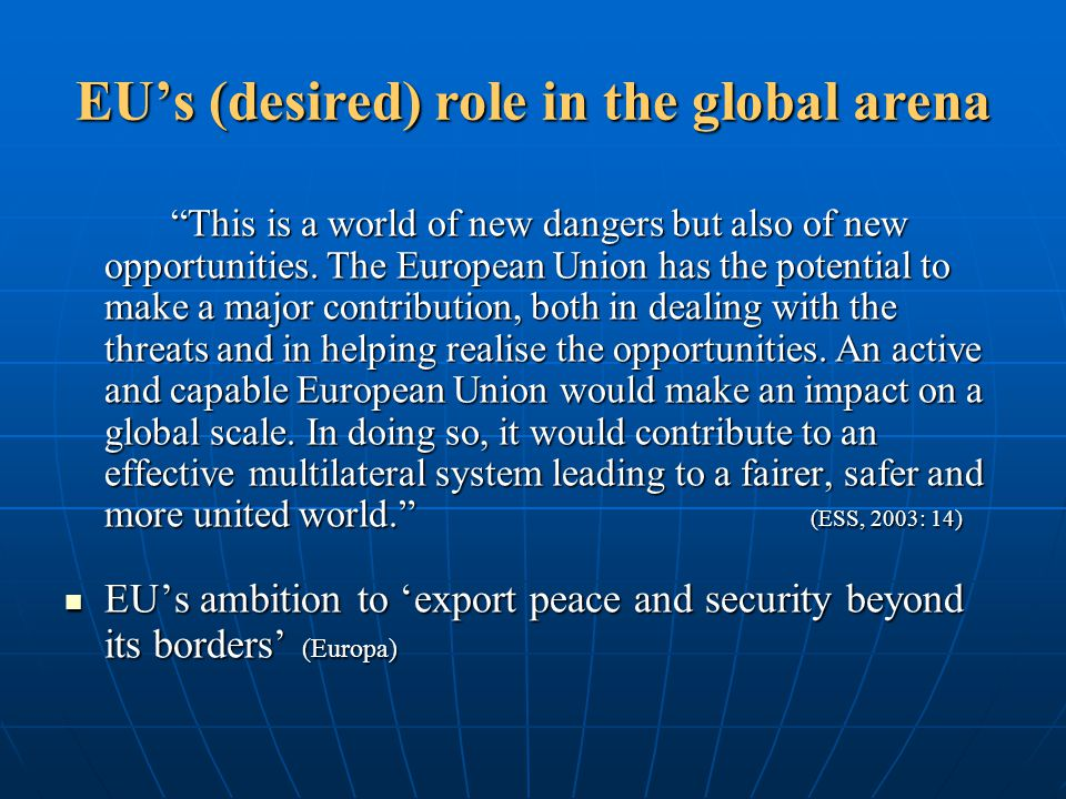 EU's (desired) role in the global arena