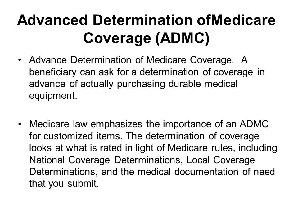 Advanced Determination ofMedicare Coverage (ADMC)