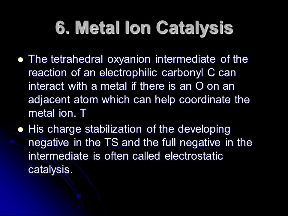 6. Metal Ion Catalysis