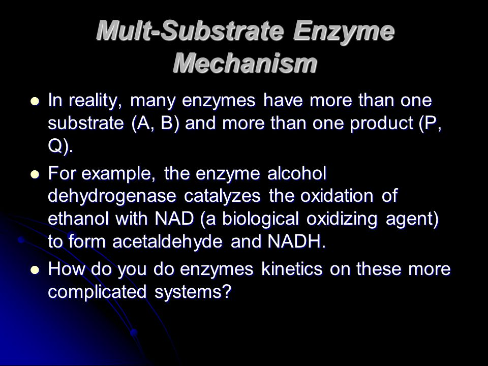 Mult-Substrate Enzyme Mechanism