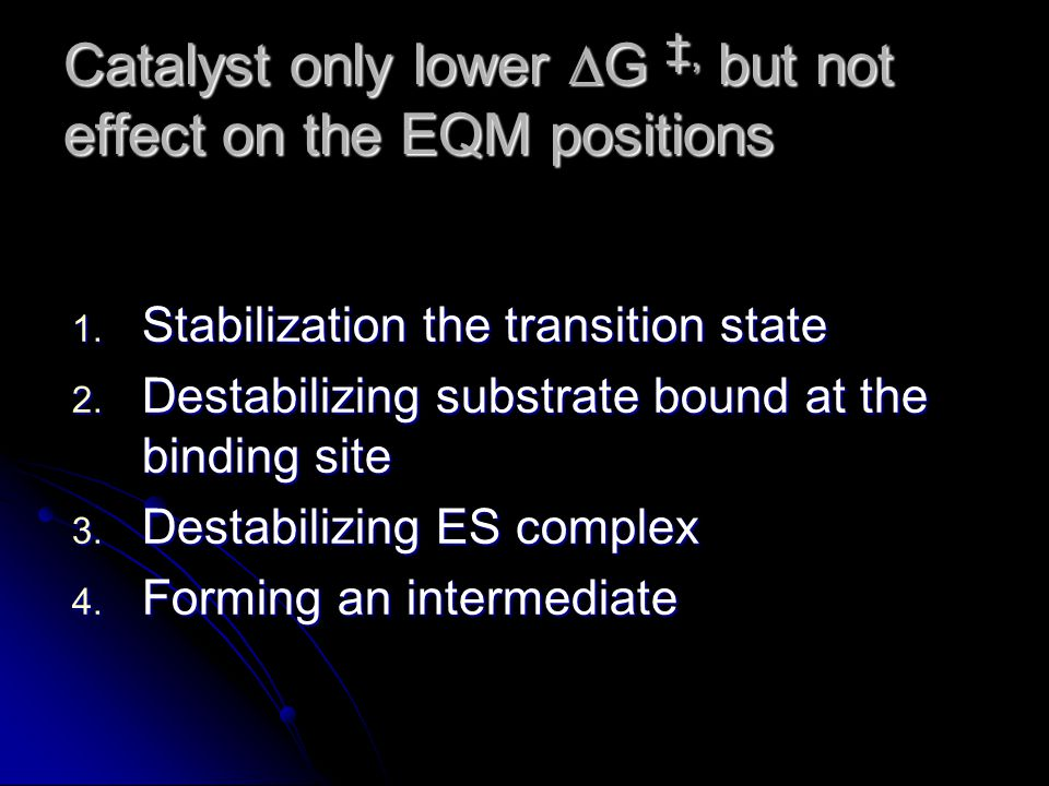 Catalyst only lower DG ‡, but not effect on the EQM positions