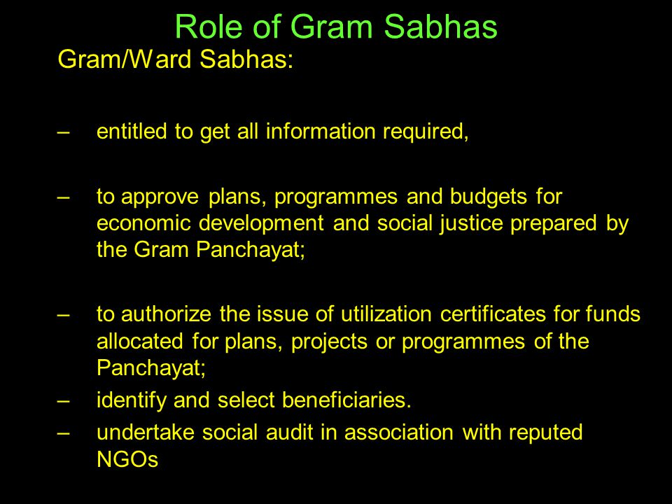 role and relevance of gram sabha Last preceding census of which the relevant figures have been published   functions — the gram sabha shall perform the following functions :– (a)  rendering.