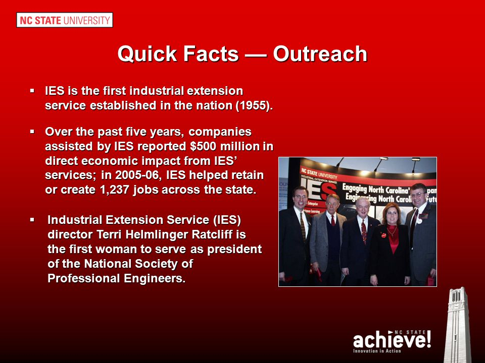 Quick Facts — Outreach IES is the first industrial extension service established in the nation (1955).