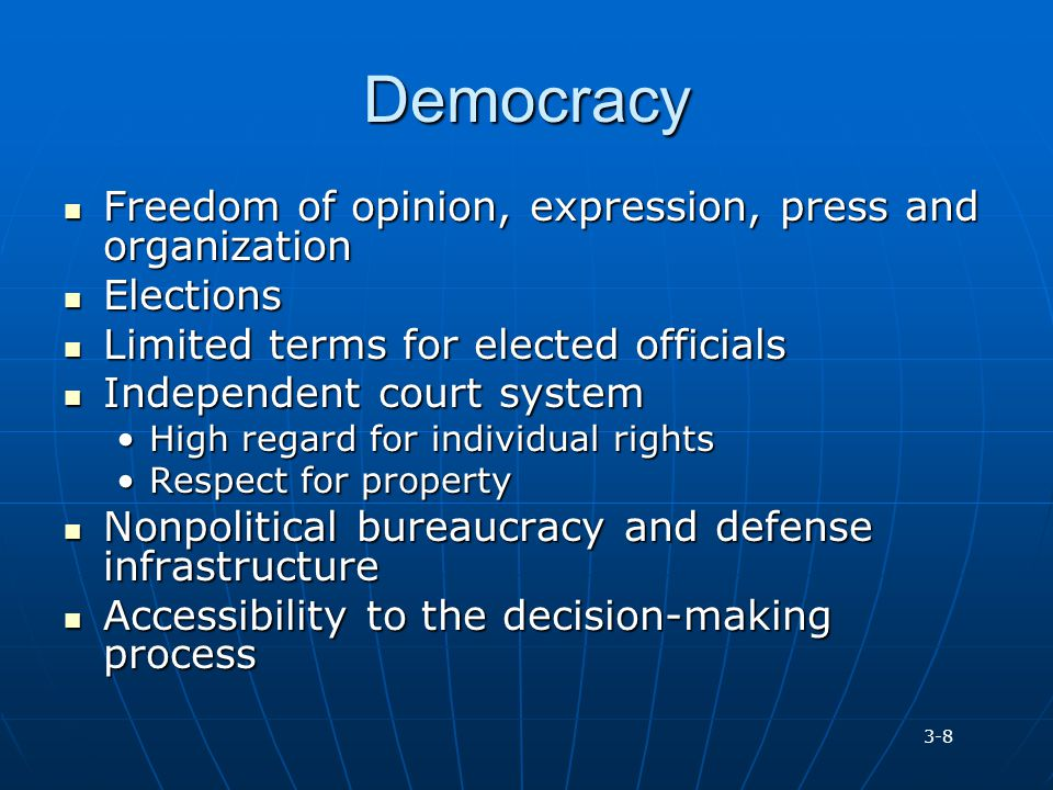 Democracy Freedom of opinion, expression, press and organization