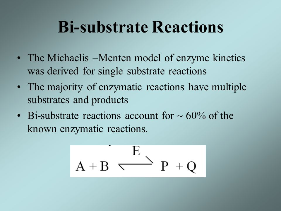 Bi-substrate Reactions