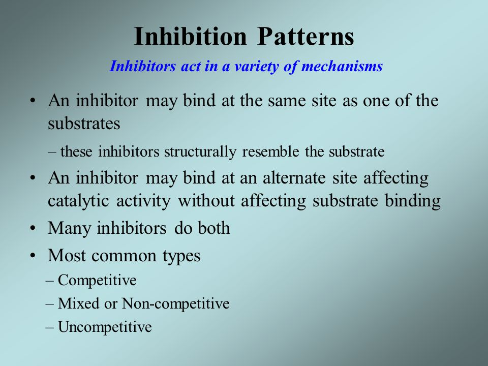 Inhibitors act in a variety of mechanisms