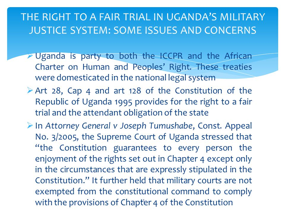 THE RIGHT TO A FAIR TRIAL IN UGANDA'S MILITARY JUSTICE SYSTEM: SOME ISSUES AND CONCERNS