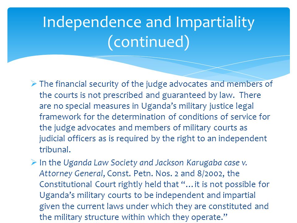 Independence and Impartiality (continued)