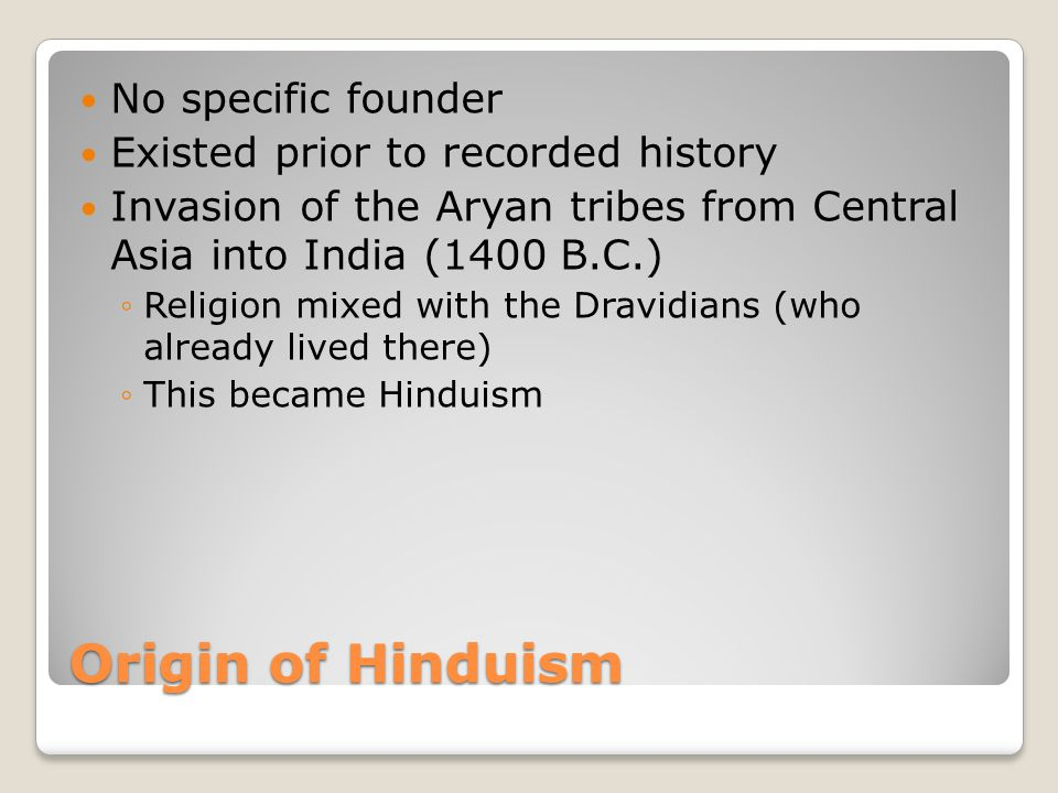 Origin of Hinduism No specific founder