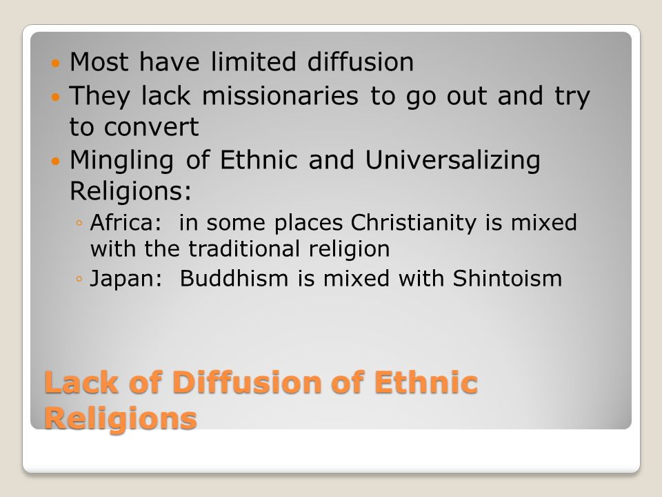 Lack of Diffusion of Ethnic Religions