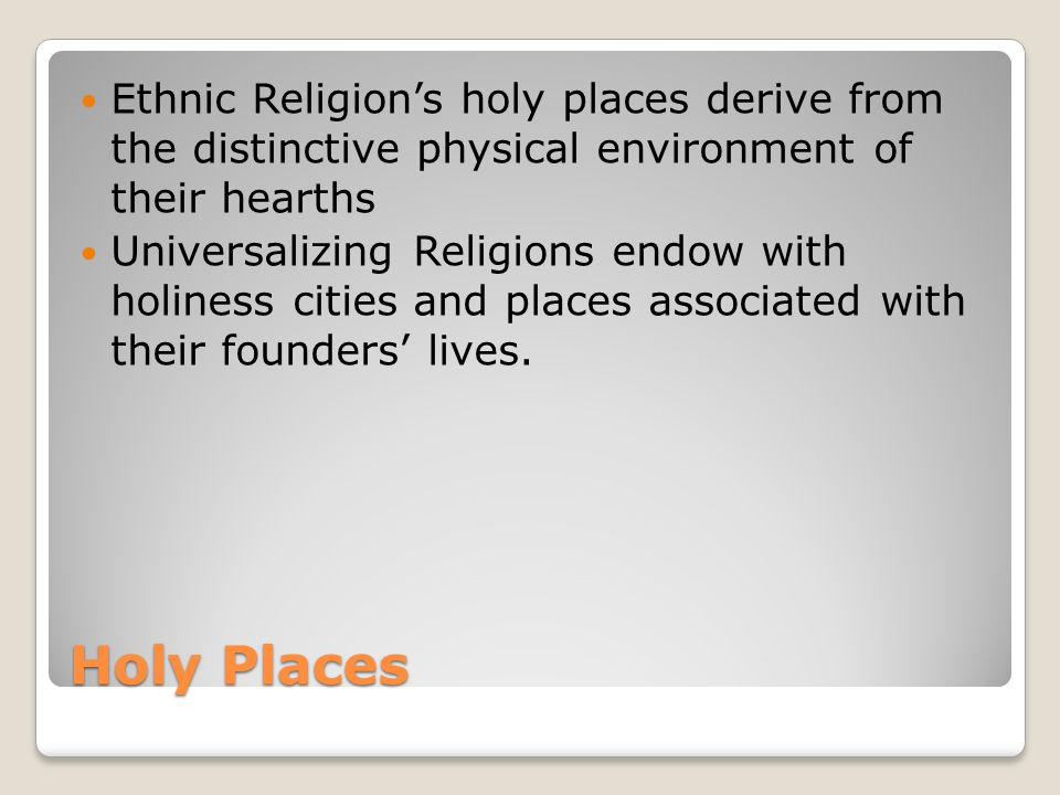 Ethnic Religion's holy places derive from the distinctive physical environment of their hearths