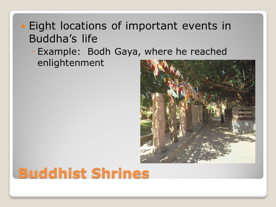 Buddhist Shrines Eight locations of important events in Buddha's life