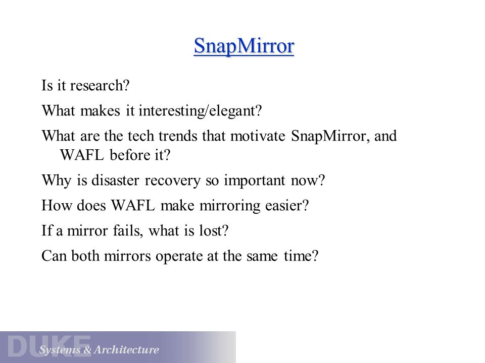 SnapMirror Is it research What makes it interesting/elegant