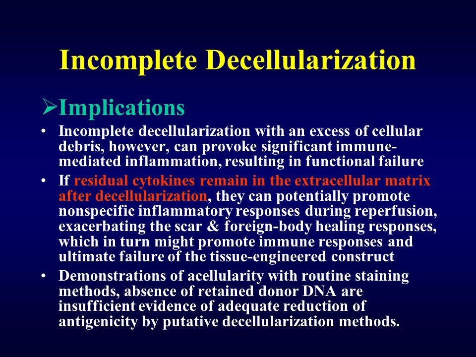Incomplete Decellularization