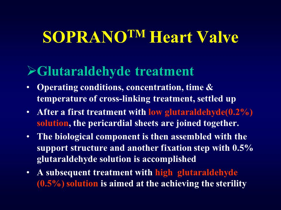 SOPRANOTM Heart Valve Glutaraldehyde treatment