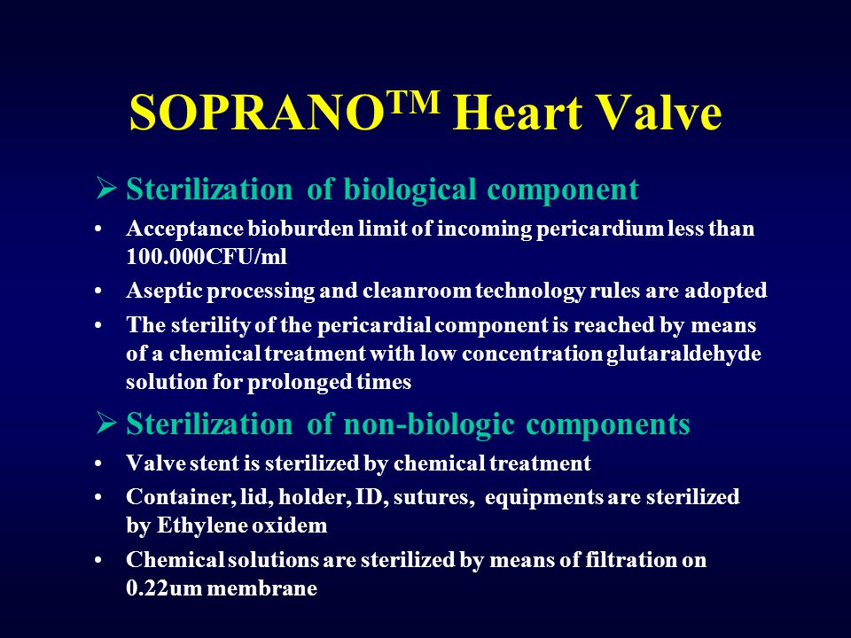 SOPRANOTM Heart Valve Sterilization of biological component